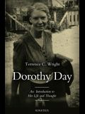 Dorothy Day: An Introduction to Her Life and Thought