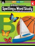 180 Days of Spelling and Word Study for Kindergarten: Practice, Assess, Diagnose