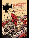 From Internationalism to Postcolonialism: Literature and Cinema Between the Second and the Third Worlds