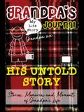 Grandpa's Journal - His Untold Story: Stories, Memories and Moments of Grandpa's Life: A Guided Memory Journal