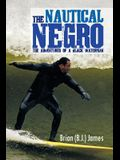 The Nautical Negro: The Adventures of a Black Waterman