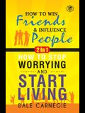 Dale Carnegie (2In1): How To Win Friends & Influence People and How To Stop Worrying & Start Living