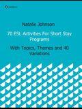 70 ESL Activities for Short Stay Programs