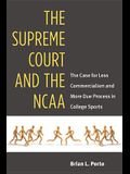 The Supreme Court and the NCAA: The Case for Less Commercialism and More Due Process in College Sports