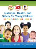 Nutrition, Health and Safety for Young Children: Promoting Wellness with Enhanced Pearson Etext -- Access Card Package