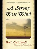 A Strong West Wind: A Memoir