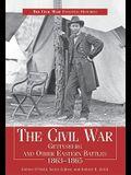 The Civil War Gettysbury & Other Eastern Battles 1863-1865