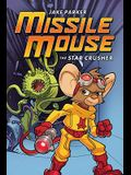 Missile Mouse: Book 1, 1: The Star Crusher