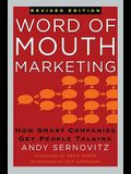 Word of Mouth Marketing, Revised Edition: How Smart Companies Get People Talking