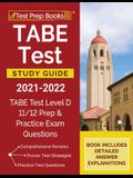TABE Test Study Guide 2021-2022: TABE Test Level D 11/12 Study Guide and Practice Exam Questions [Book Includes Detailed Answer Explanations]