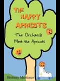 The Happy Apricots: The Orchards Meet The Apricots