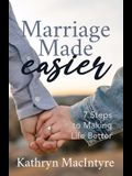 Marriage Made Easier: 7 Steps to Making Life Better