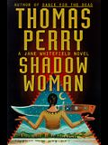 Shadow Woman: A Jane Whitefield Novel