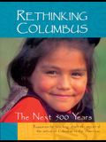 Rethinking Columbus: The Next 500 Years: Resources for Teaching about the Impact of the Arrival of Columbus in the Americas