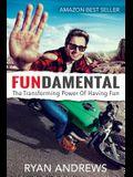 Fundamental: The Transforming Power of Having Fun