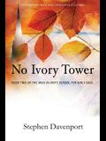 No Ivory Tower: Book Two of the Miss Oliver's School for Girls Saga