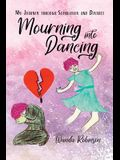 Mourning Into Dancing: My Journey through Separation and Divorce
