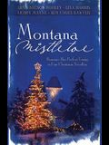 Montana Mistletoe: Romance Has Perfect Timing in Four Christmas Novellas