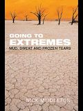 Going to Extremes: Mud, Sweat and Frozen Tears