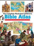 The Complete Illustrated Children's Bible Atlas: Hundreds of Pictures, Maps, and Facts to Make the Bible Come Alive