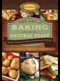 The Art of Baking with Natural Yeast (5th Anniversary Edition): Breads, Pancakes, Waffles, Cinnamon Rolls, and Muffins