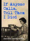 If Anyone Calls, Tell Them I Died: A Memoir