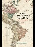 The Indigenous Paradox: Rights, Sovereignty, and Culture in the Americas