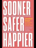 Sooner Safer Happier: Patterns and Antipatterns for Ways of Working
