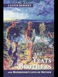 Yeats Brothers and Modernism's Love of Motion