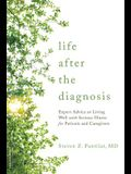 Life After the Diagnosis: Expert Advice on Living Well with Serious Illness for Patients and Caregivers