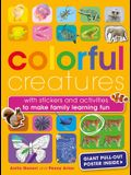 Colorful Creatures: With Stickers and Activities to Make Family Learning Fun