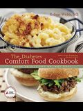 The Diabetes Comfort Food Cookbook: Foods to Fill You Up, Not Out!
