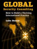 Global Security Consulting: How to Build a Thriving International Practice