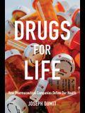 Drugs for Life: How Pharmaceutical Companies Define Our Health