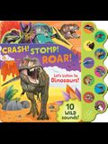 Crash! Stomp! Roar!: Let's Listen to Dinosaurs!
