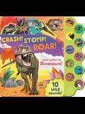 Crash! Stomp! Roar!: Let's Listen to Dinosaurs!