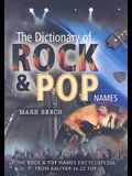 The Dictionary of Rock and Pop Names: The Rock and Pop Names Encyclopedia from Aaliyah to ZZ Top