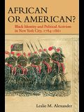 African or American?: Black Identity and Political Activism in New York City, 1784-1861
