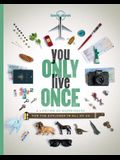 Lonely Planet: You Only Live Once: A Lifetime of Experiences for the Explorer in All of Us