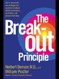 The Breakout Principle: How to Activate the Natural Trigger That Maximizes Creativity, Athletic Performance, Productivity and Personal Well-Being