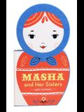 Masha and Her Sisters: (russian Doll Board Books, Children's Activity Books, Interactive Kids Books)