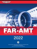 Far-Amt 2022: Federal Aviation Regulations for Aviation Maintenance Technicians