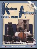 Kitchen Antiques 1790-1940