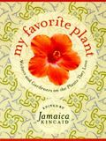 My Favorite Plant: Writers and Gardeners on the Plants They Love
