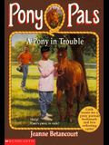 A Pony In Trouble (Pony Pals #3)