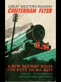 Great Western Railway Cheltenham Flyer: A New Railway Book for Boys of All Ages