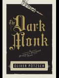The Dark Monk (US Edition) (A Hangman's Daughter Tale)