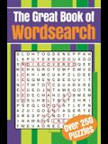 The Great Book of Wordsearch: Over 250 Puzzles