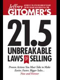 Jeffrey Gitomer's 21.5 Unbreakable Laws of Selling: Proven Actions You Must Take to Make Easier, Faster, Bigger Sales.... Now and Forever!