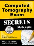 Computed Tomography Exam Secrets Study Guide: CT Test Review for the Computed Tomography Exam